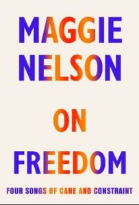 Signed Bookplate Edition: On Freedom: Four Songs of Care and Constraint