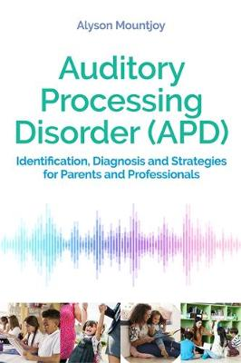 Auditory Processing Disorder (APD): Identification, Diagnosi...