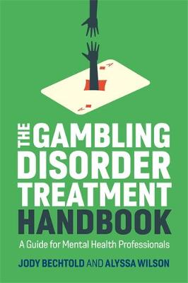 Gambling Disorder Treatment Handbook, The: A Guide for Menta...