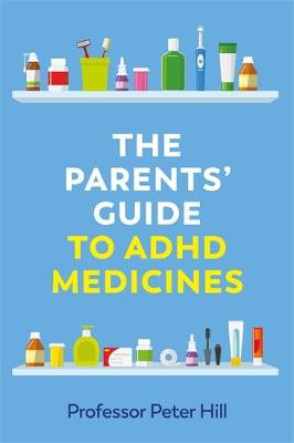 Parents' Guide to ADHD Medicines, The