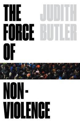 Force of Nonviolence, The: An Ethico-Political Bind