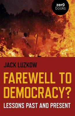 Farewell to Democracy? – Lessons Past and Present