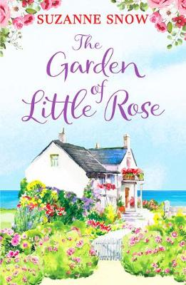 Garden of Little Rose, The: A gorgeous and heartwarming roma...