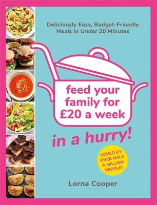 Feed Your Family For GBP20…In A Hurry!: Deliciously Ea...