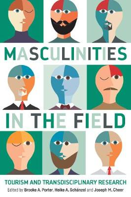 Masculinities in the Field: Tourism and Transdisciplinary Re...