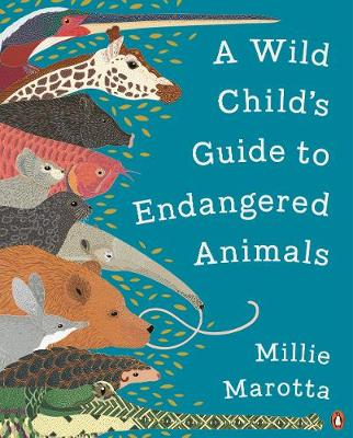 Wild Child's Guide to Endangered Animals, A