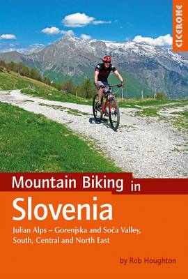 Mountain Biking in Slovenia: Julian Alps – Gorenjska a...