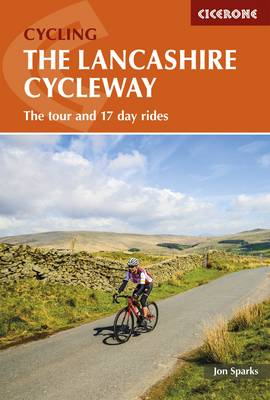 Lancashire Cycleway, The: The tour and 17 day rides