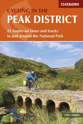 Cycling in the Peak District: 21 routes on lanes and tracks ...
