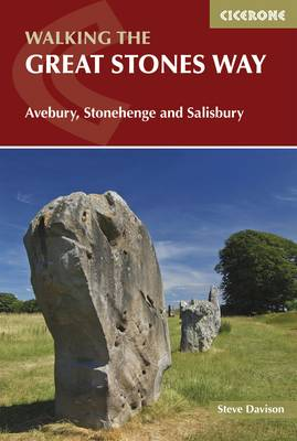 Great Stones Way, The: Avebury, Stonehenge and Salisbury