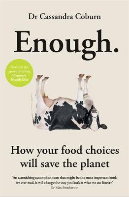 Enough: How your food choices will save the planet