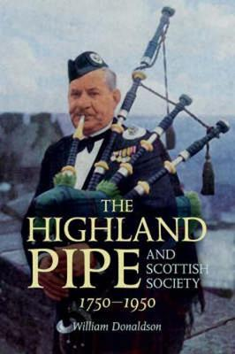 Highland Pipe and Scottish Society 1750-1950, The