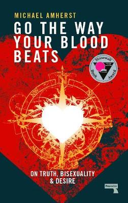 Go the Way Your Blood Beats: On Truth and Desire