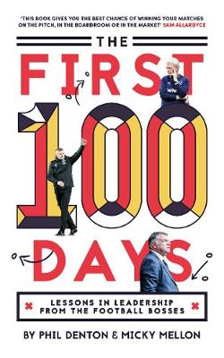 First 100 Days: Lessons In Leadership From The Football Boss...