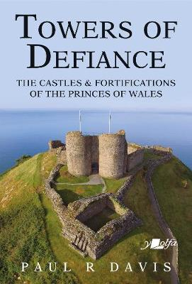 Towers of Defiance – Castles and Fortifications of the...