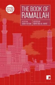 Book of Ramallah, The: A City in Short Fiction