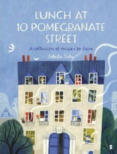 Lunch at 10 Pomegranate Street: the children's cookbook recommended by Ottolenghi and Nigella