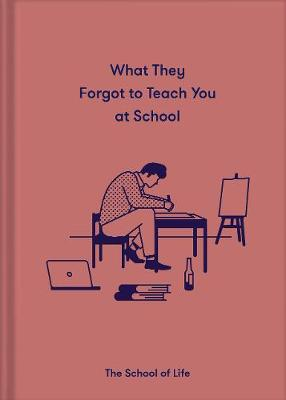 What They Forgot to Teach You in School: Essential emotional...