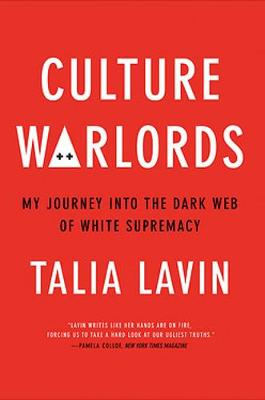 Culture Warlords: My Journey into the Dark Web of White Supr...