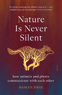 Nature Is Never Silent: how animals and plants communicate w...