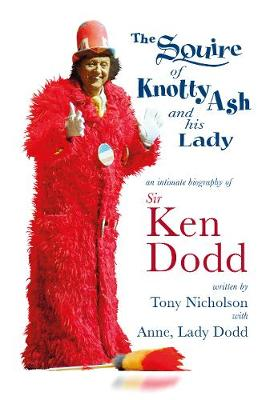 Squire of Knotty Ash and his Lady, The: An intimate biograph...
