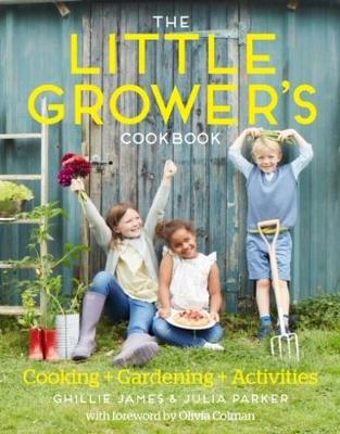 Little Grower's Cookbook, The: Projects for Every Seas...