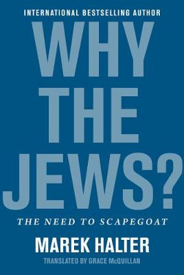 Why the Jews?: The Need to Scapegoat