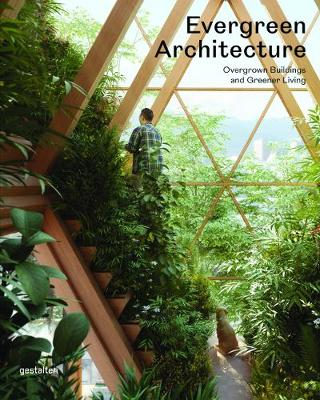 Evergreen Architecture: Overgrown Buldings and Greener Livin...