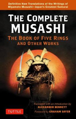 Complete Musashi: The Book of Five Rings and Other Works: De...
