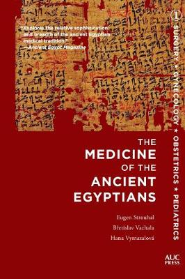 The Medicine of the Ancient Egyptians 1: Surgery, Gynecology...