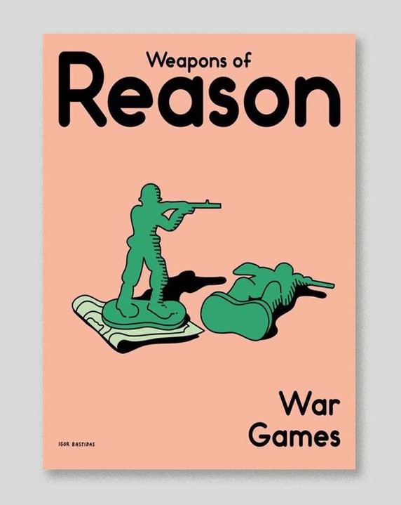 Weapons of Reason 8 – War Games