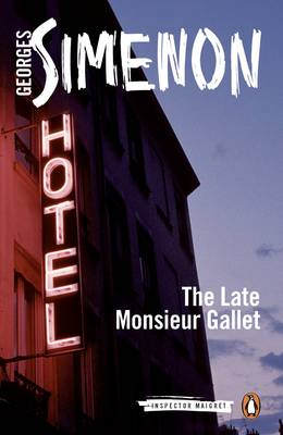 Late Monsieur Gallet, The: Inspector Maigret #2