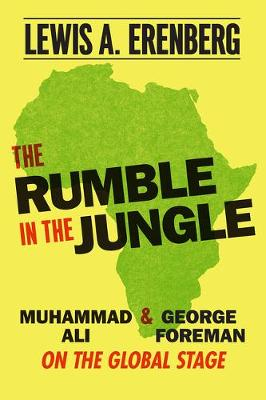 Rumble in the Jungle, The: Muhammad Ali and George Foreman o...