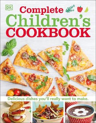 Complete Children's Cookbook: Delicious step-by-step r...