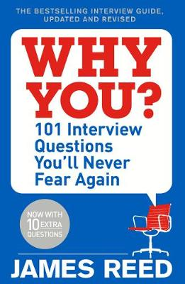 Why You?: 101 Interview Questions You'll Never Fear Ag...