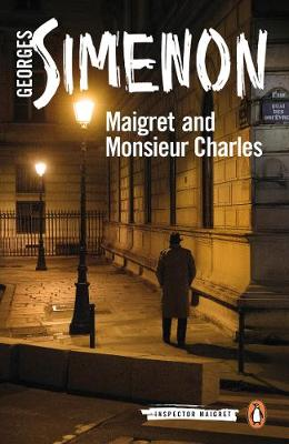 Maigret and Monsieur Charles: Inspector Maigret #75