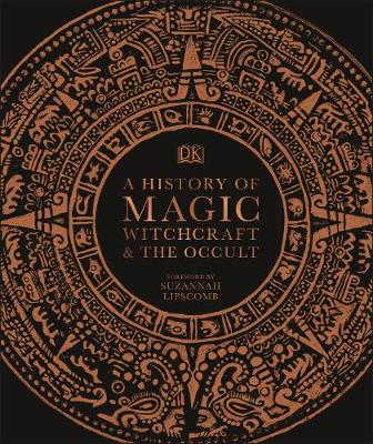History of Magic, Witchcraft and the Occult, A