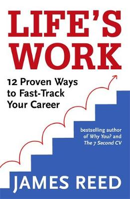 Life's Work: 12 Proven Ways to Fast-Track Your Career