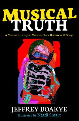 Musical Truth: A Musical History of Modern Black Britain in ...