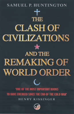 Clash Of Civilizations, The: And The Remaking Of World Order