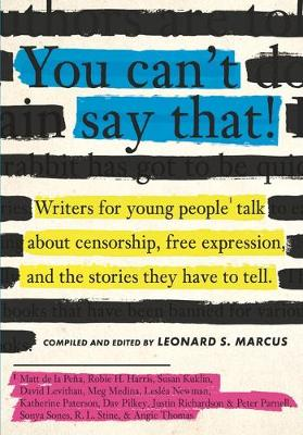 You Can't Say That!: Writers for Young People Talk Abo...