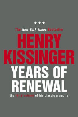 Years of Renewal: The Concluding Volume of His Classic Memoi...