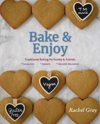 Bake and Enjoy: Traditional Baking for Family and Friends