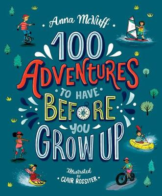 100 Adventures to Have Before You Grow Up
