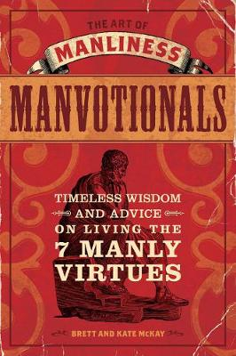 Art of Manliness – Manvotionals, The: Timeless Wisdom ...