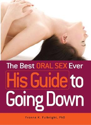 Best Oral Sex Ever – His Guide to Going Down, The