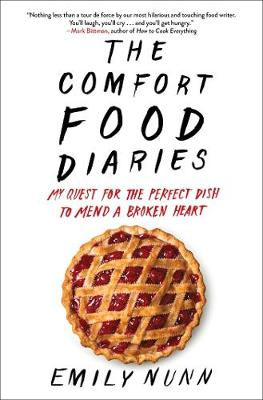 Comfort Food Diaries, The: My Quest for the Perfect Dish to ...