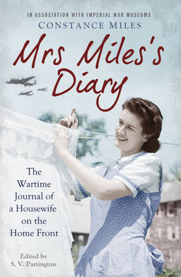 Mrs Miles's Diary: The Wartime Journal of a Housewife ...