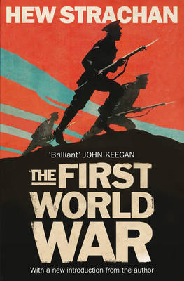 First World War, The: A New History