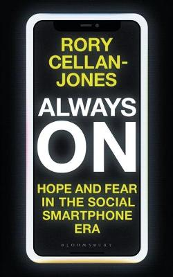Always On: Hope and Fear in the Social Smartphone Era